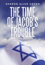 The Time of Jacob's Trouble ebook by Sharon Alice Geyer