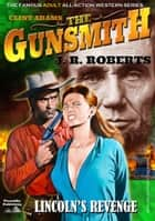 Clint Adams the Gunsmith 14: Lincoln's Revenge ebook by JR Roberts