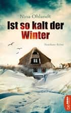 Ist so kalt der Winter ebook by Nina Ohlandt