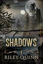 Shadows - A Short Story Featuring the Characters of Lost Boys ebook by