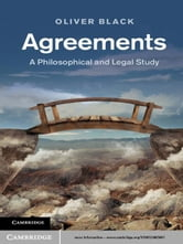 Agreements - A Philosophical and Legal Study ebook by Oliver Black