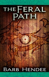 The Feral Path - Homeward ebook by Barb Hendee