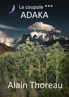 Adaka eBook by Alain Thoreau