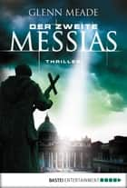 Der zweite Messias - Thriller ebook by Glenn Meade, Karin Meddekis