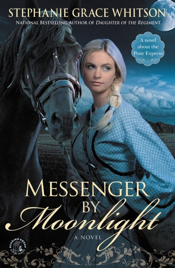 Messenger by Moonlight ebook by Stephanie Grace Whitson