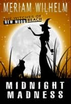 Midnight Madness ebook by Meriam Wilhelm