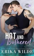 Hot and Bothered ebook by Erika Wilde