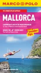 Mallorca Marco Polo Travel Guide: The best guide to Alcúdia, Magaluf, Palma and much more ebook by