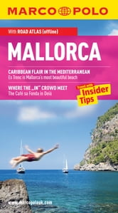 Mallorca Marco Polo Travel Guide: The best guide to Alcúdia, Magaluf, Palma and much more ebook by Marco Polo