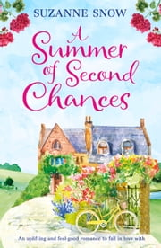A Summer of Second Chances - An uplifting and feel-good romance to fall in love with ebook by Suzanne Snow