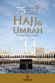 75 Questions & Answers on Hajj And Umrah ebook by Dr. Zahoor Ali Shaikh