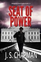 Seat of Power - INTERCEPT: A Jack Coyote Thriller, #1 ebook by J. S. Chapman