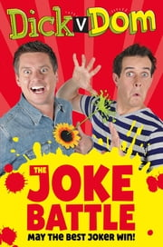 Dick v Dom - The Joke Battle ebook by Richard McCourt, Dominic Wood