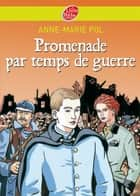 Promenade par temps de guerre ebook by Anne-Marie Pol