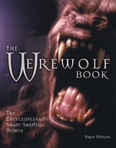The Werewolf Book - The Encyclopedia of Shape-Shifting Beings ebook by Brad Steiger