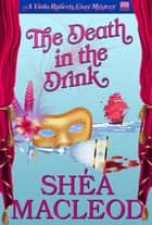 The Death in the Drink - A Humorous Bookish Mystery ebook by Shéa MacLeod