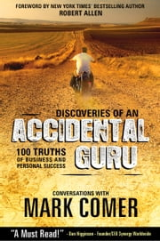 Accidental Guru - 100 Truths of Business and Personal Success ebook by Mark Comer