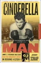 Cinderella Man - James J. Braddock, Max Baer, and the Greatest Upset in Boxing History ebook by Jeremy Schaap