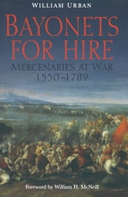 Bayonets For Hire - The U.S. Artillery from the Civil War to the Spanish-American War, 1861-1898 ebook by William Urban