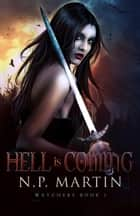 Hell Is Coming ( Watchers Book 1) ebook by N.P. Martin