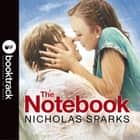 The Notebook - The love story to end all love stories audiobook by Nicholas Sparks