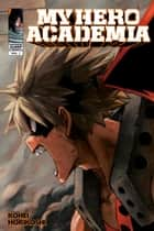 My Hero Academia, Vol. 7 - Katsuki Bakugo: Origin eBook by Kohei Horikoshi