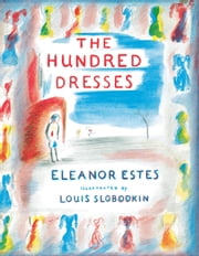 The Hundred Dresses ebook by Eleanor Estes,Louis Slobodkin
