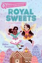 A Royal Rescue - Royal Sweets 1 ebook by Helen Perelman, Olivia Chin Mueller