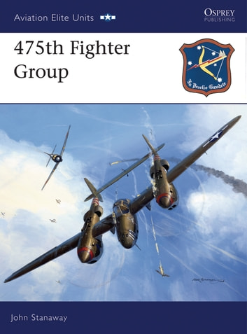475th Fighter Group ebook by John Stanaway