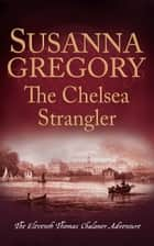The Chelsea Strangler ebook by Susanna Gregory