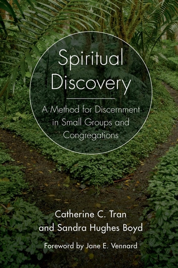 Spiritual Discovery - A Method for Discernment in Small Groups and Congregations ebook by Rev. Catherine C. Tran,Rev. Sandra Hughes Boyd