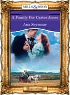 A Family For Carter Jones (Mills & Boon Vintage 90s Modern) ebook by Ana Seymour