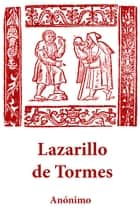 Lazarillo de Tormes ebook by Anónimo