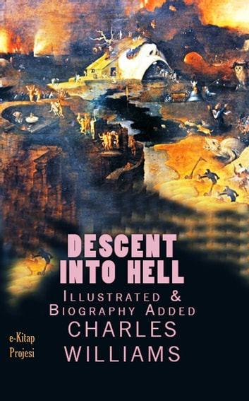 Descent into Hell - [Illustrated & Biography Added] ebook by Charles Williams