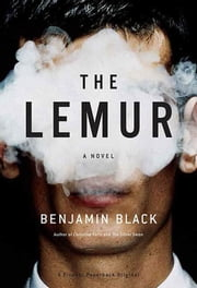 The Lemur - A Novel ebook by Benjamin Black