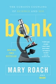 Bonk: The Curious Coupling of Science and Sex ebook by Mary Roach