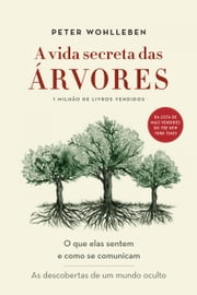 A vida secreta das árvores ebook by Kobo.Web.Store.Products.Fields.ContributorFieldViewModel