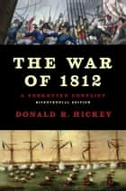 The War of 1812 ebook by Donald R Hickey