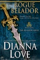 Rogue Belador:Belador book 7 ebook by Dianna Love