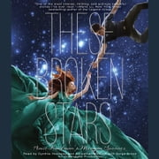 These Broken Stars audiobook by Amie Kaufman, Meagan Spooner
