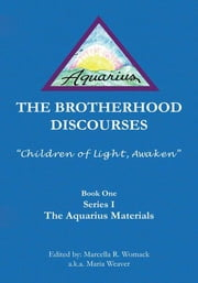 "The Brotherhood Discourses - ""Children of Light, Awaken"" ebook by Marcella R. Womack"