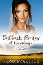 Lacey - Outback Brides of Wirralong ebook by