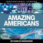 Amazing Americans audiobook by Dr Charles Margerison