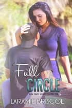 Full Circle ebook by Laramie Briscoe