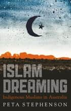 Islam Dreaming ebook by Peta Stephenson