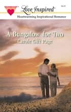 A Bungalow For Two ebook by Carole Gift Page