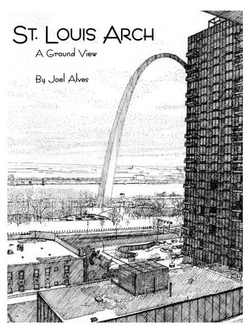 St. Louis Arch - A Ground View ebook by Joel Alves