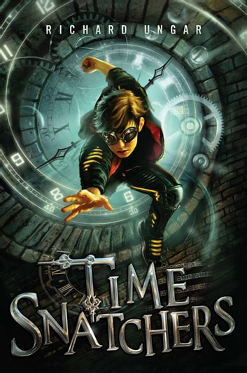 Time Snatchers eBook by Richard Ungar