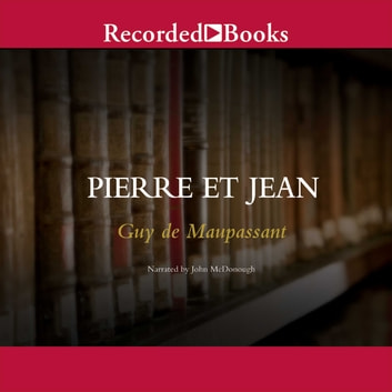 Pierre et Jean audiobook by Guy De Maupassant