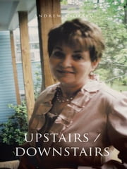 Upstairs / Downstairs - Making the Transition ebook by Andrew Ciofalo